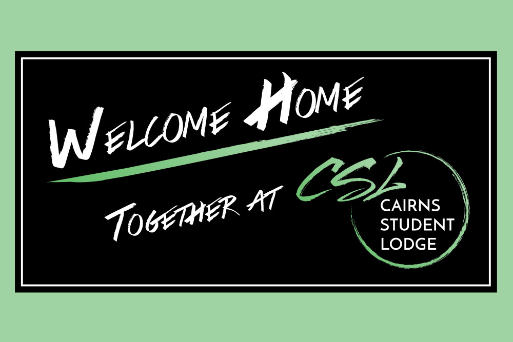 Cairns Student Lodge Welcome Home Together at Cairns Student Lodge